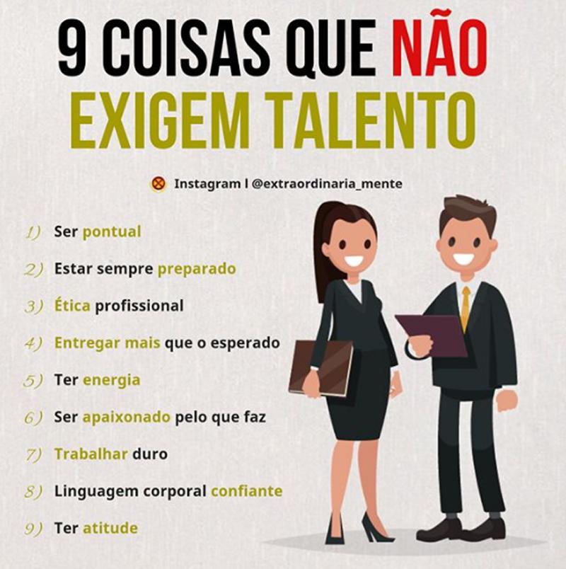 9 coisas que não exigem talento