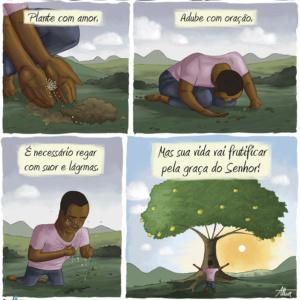Com fé, esforço e a graça de Deus, sua vida vai frutificar